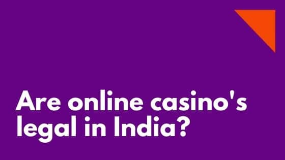 Are online casino's legal in India_